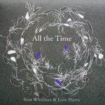 Sean Wholihan & Liam Sherry - All The Time CD